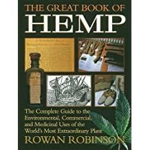 The Great Book of Hemp: The Complete Guide to the Environmental, Commercial, and Medicinal Uses of the World's Most Extraordinary Plant: The Complete Uses of the World's Most Extraordinary Plant