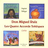 Les Quatre Accords Toltèques - Cartes - Editeur Guy Tredaniel - 02/11/2005