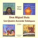 Les Quatre Accords Toltèques - Cartes de Miguel Ruiz