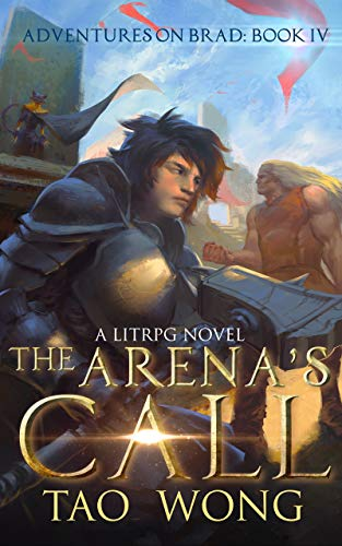 The Arena's Call: Book 4 of the Adventures on Brad (English Edition)
