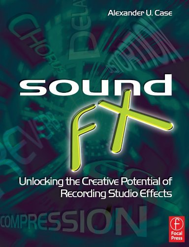 the Creative Potential of Recording Studio Effects by Alexander Case (2007-07-26) ()