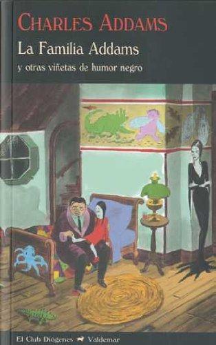 La Familia Addams: Y otras viñetas de humor negro (El Club Diógenes)