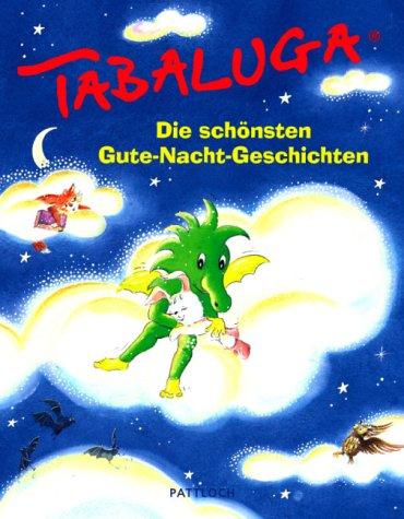 Tabaluga - Die schönsten Gute- Nacht- Geschichten.