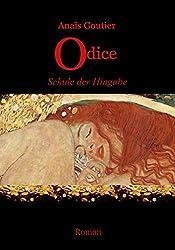 Odice - Schule der Hingabe: Band 1. Erotischer Liebesroman
