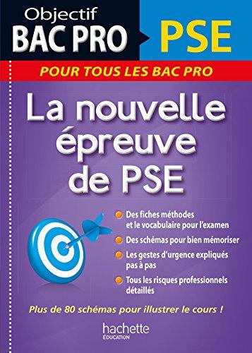 Objectif Bac Pro PSE, la nouvelle épreuve de PSE