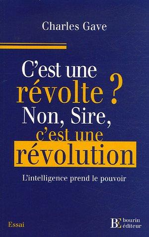 C'est une révolte ? Non, Sire, c'est une révolution !