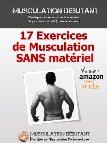 17 Exercices de Musculation Sans Matériel par Jan Leadiban