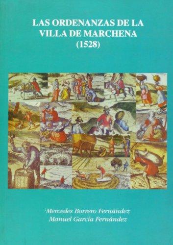 Las Ordenanzas de la villa de Marchena (1528) (Fuentes para laHistoria)