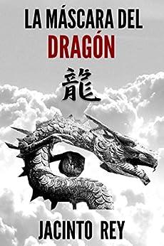 La máscara del dragón (Inspectora Cristina Molen nº 3) de [Rey, Jacinto]
