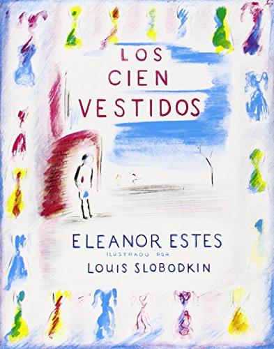 Los Cien Vestidos por Eleanor Estes