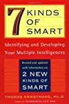 "Based on psychologist Howard Gardner's pioneering theory of ""multiple intelligences,"" the original edition of 7 Kinds of Smart identified seven distinct ways of being smart, including ""word smart,"" ""music smart,"" ""logic smart,"" and ""people smart."" No..."