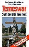 Temeswar, Symbol der Freiheit: So begann der Sturz des Ceausescu-Regimes - Hans Vastag, György Mandics, Manfred Engelmann