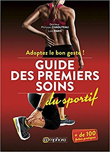 Guide des Premiers Soins du Sportif par Philippe Chaduteau