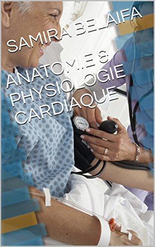 ANATOMIE & PHYSIOLOGIE CARDIAQUE par SAMIRA BELAIFA