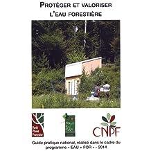 Protéger et valoriser l'eau forestière