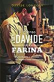 Il senso di Davide per la farina: Storia di pane e passione. Un'impresa tutta italiana