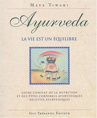 ayurveda-la-vie-est-un-quilibre-guide-complet-de-la-nutrition-et-des-types-corporels-ayurvdiques-recettes-ayurvdiques