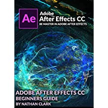 ADOBE AFTER EFFECTS CC BEGINNERS GUIDE