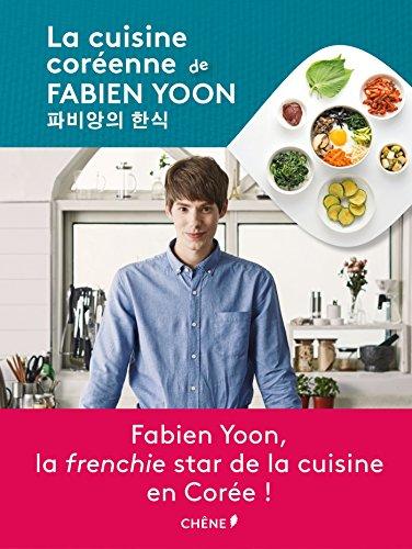 La Cuisine coréenne de Fabien Yoon par Fabien Yoon