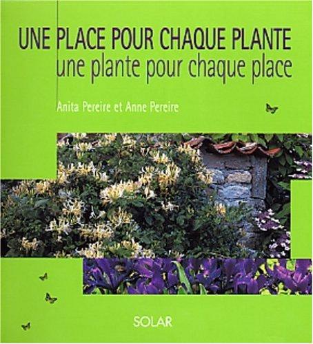 Une place pour chaque plante, une plante pour chaque place par Anita Pereire
