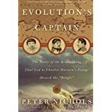 Evolution's Captain: The Story of the Kidnapping That Led to Charles Darwin's Voyage Aboard the Beagle by Peter Nichols (2004-06-29)