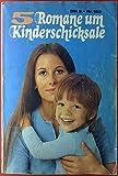 5 Romane und Kinderschicksale. Nr. 182. Arme kleine Millionärin. Wir suchen eine Frau für Vati. Wir sind nicht mehr alleine. So klein - und schon allein. Ein Kind braucht Liebe.