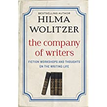 The Company of Writers: Fiction Workshops and Thoughts on the Writing Life (English Edition)