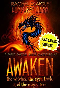 Awaken (The Witches, The Spell Book, and The Magic Tree) (A Fated Fantasy Quest Adventure Book 1) by [Humphrey-D'aigle, Rachel, Quinn,Humphrey]