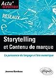 Telecharger Livres Storytelling et Contenu de marque La Puissance du langage a l ere numerique (PDF,EPUB,MOBI) gratuits en Francaise