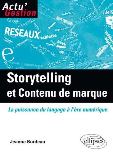 Storytelling et contenu de marque : La puissance du langage à l'ère numérique par Jeanne Bordeau