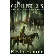 The Chapel Perilous (The Iron Druid Chronicles) (English Edition)