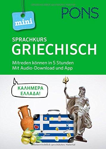 PONS Mini-Sprachkurs Griechisch: Mitreden können in 5 Stunden. Mit Audio-Download. (PONS Mini-Sprachkurse)