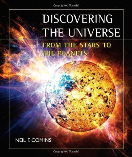 Discovering the Universe: From the Stars to the Planets 1st (first) Edition by Comins, Neil F., Kaufmann, William J. published by W. H. Freeman (2008)