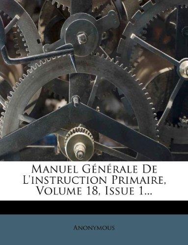 Manuel Générale De L'instruction Primaire, Volume 18, Issue 1...