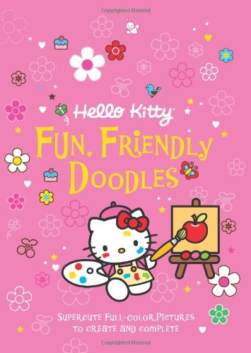 Hello Kitty: Fun, Friendly Doodles: Supercute Full-Color Pictures to Create and Complete