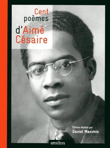 Cent poèmes d'Aimé Césaire / Aimé Césaire  