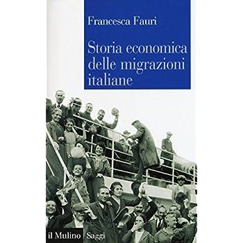 Storia Economica Delle Migrazioni Italiane
