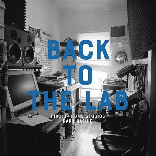 Back to the lab : hip-hop home studios