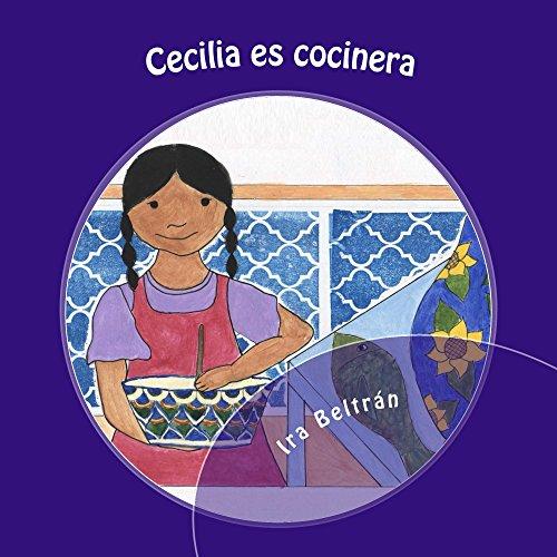 Cecilia Es Cocinera (Biligual Phonetic Books nº 1) por Ira Beltran