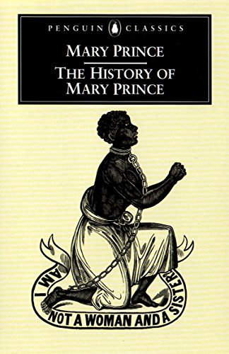 The History of Mary Prince: A West Indian Slave (Penguin Classics) por Mary Prince