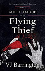 Bailey Jacobs and the Flying Thief (First Series Book 2)