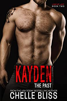 Kayden the Past (Love at Last Duet Book 2) by [Bliss, Chelle]