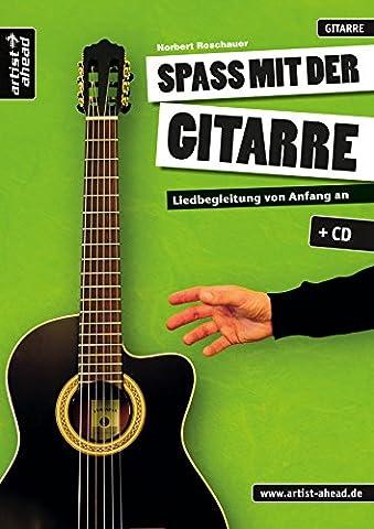 Spaß mit der Gitarre: Liedbegleitung von Anfang an (inkl. Audio-CD).