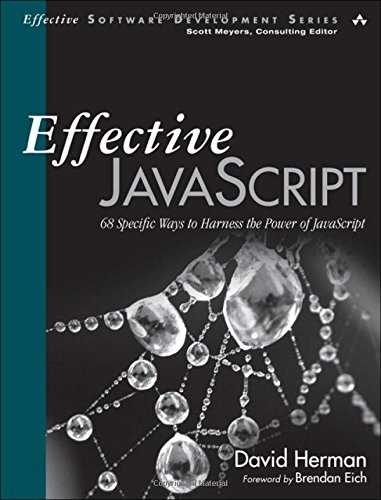 Effective JavaScript: 68 Specific Ways to Harness the Power of JavaScript (Effective Software Development Series) por David Herman