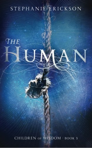 The Human (The Children of Wisdom) (Volume 3) by Stephanie Erickson (2016-05-10)