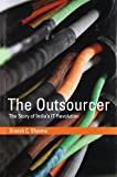 The Outsourcer – The Story of India`s IT Revolution (History of Computing)
