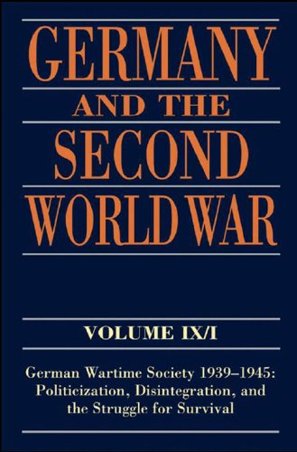 Germany and the Second World War: Volume IX/I: German Wartime Society 1939-1945: Politicization, Disintegration, and the Struggle for Survival: IX-I (1941 Blank)