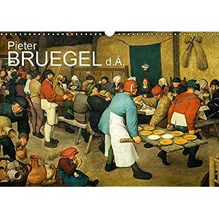 Pieter Bruegel d.Ä. (Wandkalender 2019 DIN A3 quer): Pieter Bruegel der Ältere, der