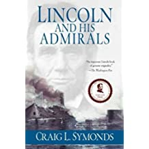 (LINCOLN AND HIS ADMIRALS: ABRAHAM LINCOLN, THE U.S. NAVY, AND THE CIVIL WAR ) By Symonds, Craig L. (Author) Paperback Published on (10, 2010)