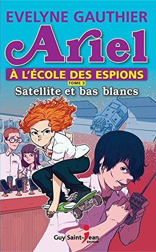 Ariel à l'école des espions, tome ...